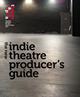 Indie Theatre Producer's Guide
